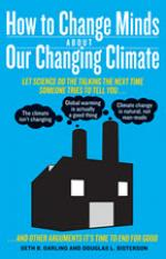 How to Change Minds about Our Changing Climate cover