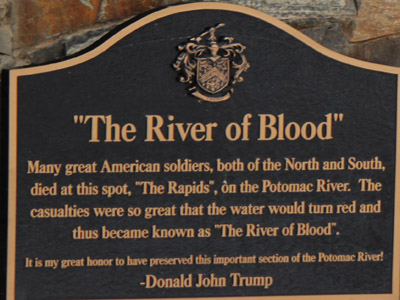 "Historical marker: ""The River of Blood: Many great American soldiers, both of the North and South, died at this spot, 'The Rapids', on the Potomac River. The casualties were so great that the water would turn red and thus became known as 'The River of Blood.'"""