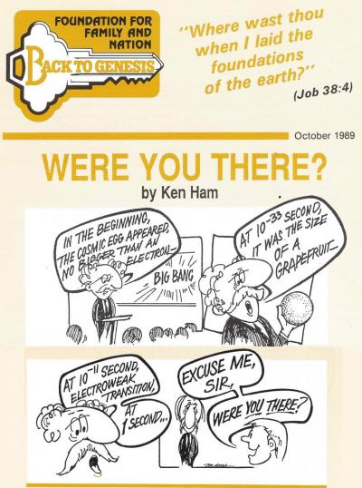"""An edited version of Ken Ham's """"Were you there?"""" essay, including its original cartoons."""