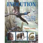 Loxton, Daniel - Evolution: How We and All Living Things Came to Be