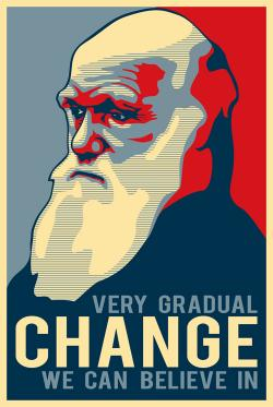Picture of Charles Darwin in the style of 2008 Obama campaign posters with the caption Very gradual change we can believe in