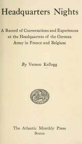 The title page of Vernon Kellogg's Headquarters Nights